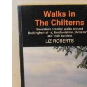 Walks in the Chilterns: Seventeen Country Walks in Buckinghamshire, Hertfordshire and Oxfordshire