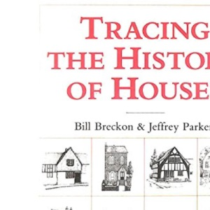 Tracing the History of Houses (Aspects of Local History)