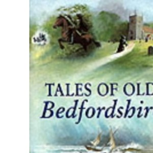 Tales of Old Bedfordshire