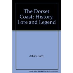 The Dorset Coast: History, Lore and Legend