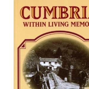 Cumbria within Living Memory (Nostalgia)