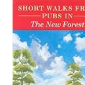Short Walks from Pubs in the New Forest (Pub Walks) (Pub Walks S.)