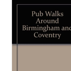 Pub Walks Around Birmingham and Coventry