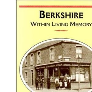 Berkshire within Living Memory (Nostalgia)