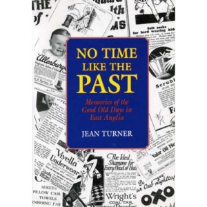 No Time Like the Past: Memories of the Good Old Days in East Anglia (Nostalgia)