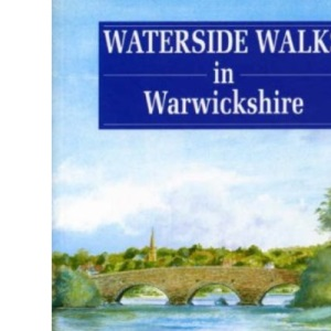 Waterside Walks in Warwickshire