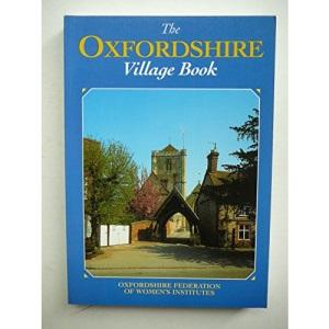 The Oxfordshire Village Book (Villages of Britain)
