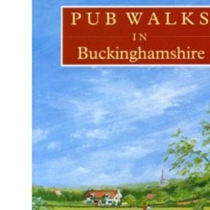 Pub Walks in Buckinghamshire (Pub Walks S.)