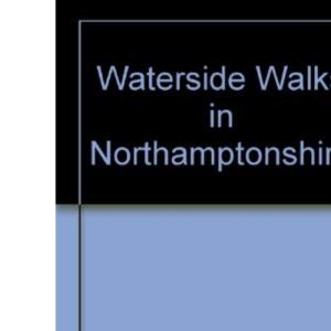 Waterside Walks in Northamptonshire