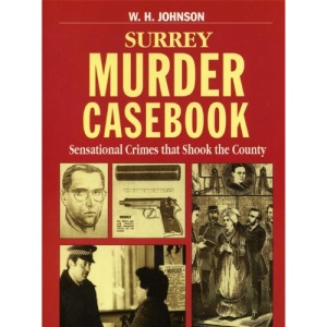 Surrey Murder Casebook (Mystery & Murder)