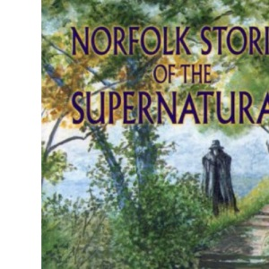 Norfolk Stories of the Supernatural
