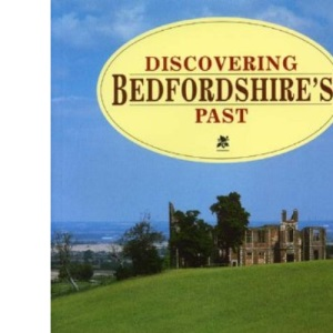 Discovering Bedfordshire's Past (Local History)