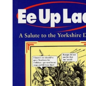 Ee Up Lad! A Salute to the Yorkshire Dialect