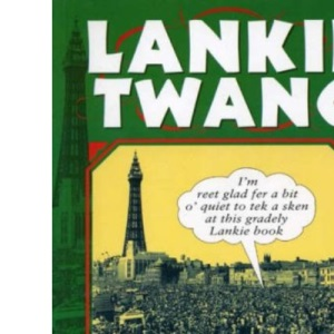 Lankie Twang (Local Dialect)