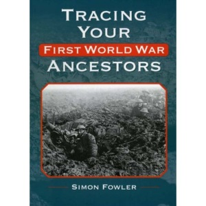 Tracing Your First World War Ancestors (Genealogy)