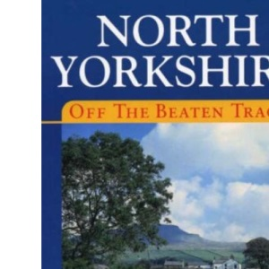 North Yorkshire Off the Beaten Track (Local History)