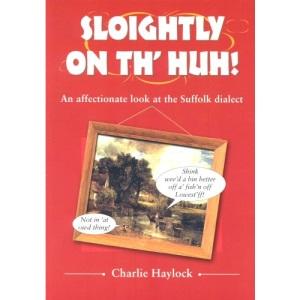 Sloightly on Th' Huh!
