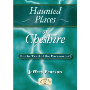 Haunted Places of Cheshire
