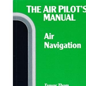 Air Navigation (v. 3) (The Air Pilot's Manual)
