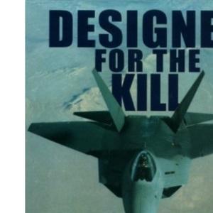 Designed for the Kill