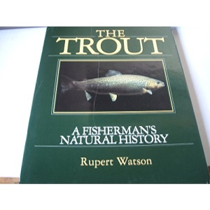 The Trout: A Fisherman's Natural History