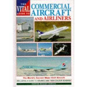 The Vital Guide to Commercial Aircraft