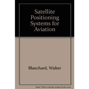 Satellite Positioning Systems for Aviation