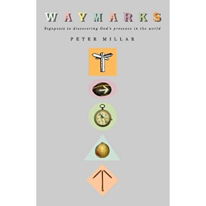 Waymarks: Signposts to Discovering God's Presence in the World