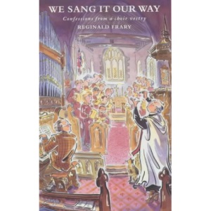 We Sang it Our Way: Confessions from a Choir Vestry