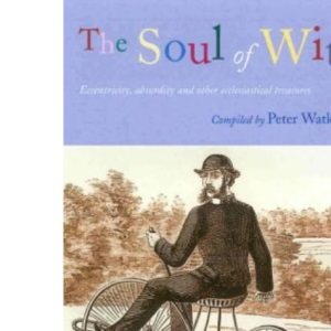 The Soul of Wit: Eccentricity, Absurdity and Other Ecclesiastical Treasures