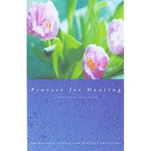 Prayers for Healing: A Daily Prayer Companion