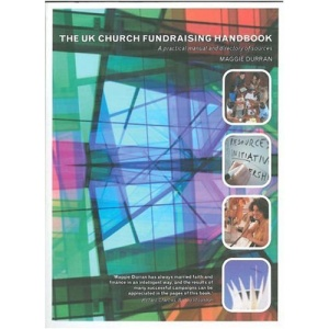 The UK Church Fundraisers Manual: A Practical Manual and Directory of Sources