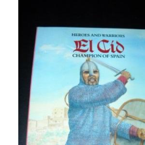 Cid, El: Champion of Spain (Heroes & Warriors)