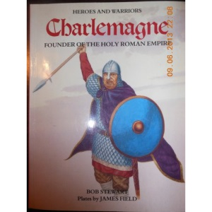 Charlemagne: Founder of the Holy Roman Empire (Heroes & Warriors)