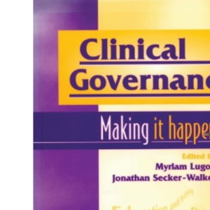 Clinical Governance: Making it Happen