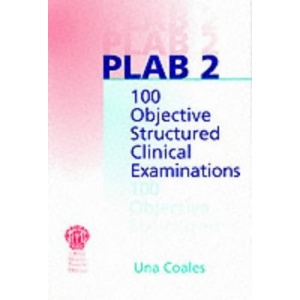 PLAB 2: 100 Objective Structured Clinical Examinations: Pt. 2