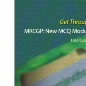 MRCGP: New MCQ Module (Get Through Series)