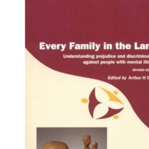 Every Family in the Land: Understanding Prejudice and Discrimination against People with Mental Illness