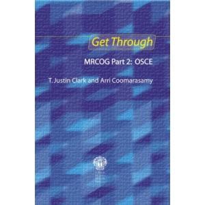 Get Through MRCOG Part 2: OSCE