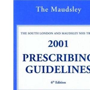 The Bethlem & Maudsley NHS Trust: Maudsley Prescribing Guidelines 2001