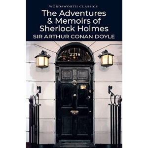The Adventures & Memoirs of Sherlock Holmes (Wordsworth Classics)