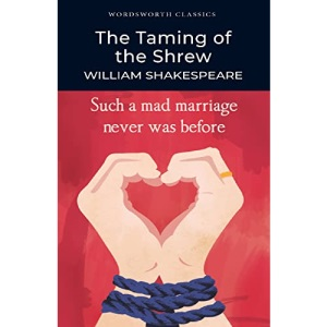 The Taming of the Shrew (Wordsworth Classics)