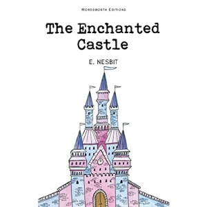 The Enchanted Castle (Wordsworth Children's Classics)