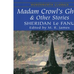 Madam Crowl's Ghost and Other Stories (Wordsworth Classics)
