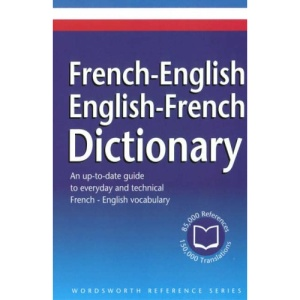 The Wordsworth English-French/French-English Dictionary (Wordsworth Reference)