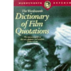 Wordsworth Dictionary of Film Quotations (Wordsworth Reference)