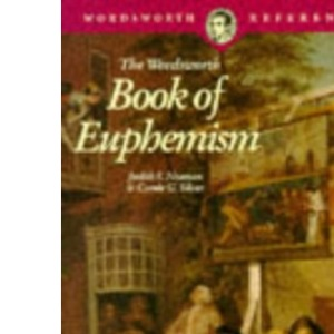 The Wordsworth Book of Euphemism (Wordsworth Reference)