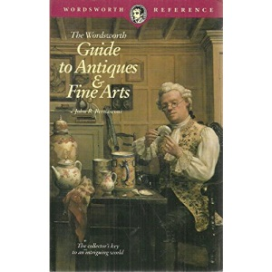 The Wordsworth Guide to Antiques and Fine Art (Wordsworth Reference)
