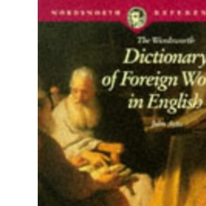 The Wordsworth Dictionary of Foreign Words in English (Wordsworth Reference)