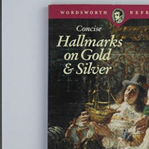 Concise Hallmarks on Gold and Silver (Wordsworth Reference)